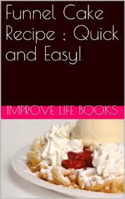 amazon com funnel cake recipe book delicious u0026 easy ebook
