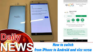 move to android how to switch from iphone to android and vice versa technology