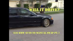 e36 bmw auto to manual swap pt 7 youtube