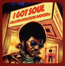 various i got soul blacksploitation mood cd dusty groove