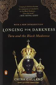 longing for darkness tara and the black madonna china galland