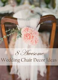 chair decorations 8 awesome and easy ways to decorate wedding chairs
