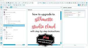 silhouette studio cloud upgrade how to update and what i know for