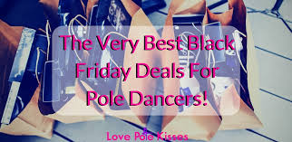 best fitness deals black friday the very best black friday deals for pole dancers