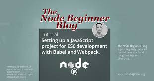 javascript tutorial head first setting up a javascript project for es6 development with babel and