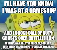 Call Of Duty Ghosts Meme - ill have you know spongebob meme imgflip