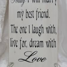 best friend marriage quotes quotes for my best friend getting married best quote 2017