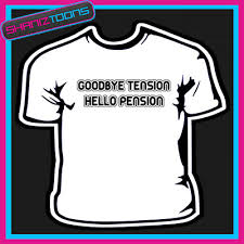 goodbye tension hello pension t shirt birthday goodbye tension hello pension tshirt
