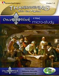 thanksgiving with the pilgrims micro study homeschool legacy
