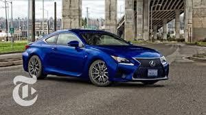 lexus rc sedan 2016 lexus rc f driven car reviews the new york times youtube