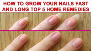 how to grow your nails fast and long top 5 home remedies youtube