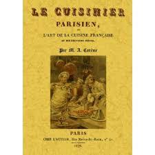 livre cuisine fran ise le cuisinier parisien ou l de la cuisine française broché