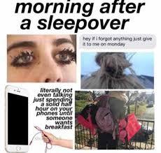 Sleepover Meme - morning after a sleepover meme xyz