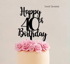 birthday cake topper happy 40th birthday u2014 sweet savanna cookie