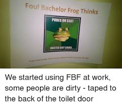 Bachelor Frog Memes - foul bachelor frog thinks pubes on seat quilted seat cover if your