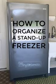 Tips To Organize Kitchen How To Organize A Stand Up Freezer In The Garage Freezer