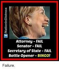Failure Meme - attorney fail senator fail secretary of state fail bottle opener