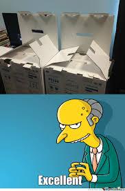 Mr Burns Excellent Meme - mr burns approves by hehaha meme center