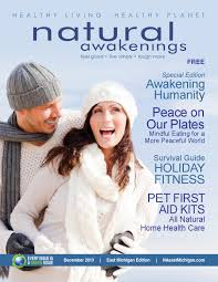 december 2013 natural awakenings east michigan by natural