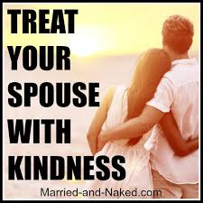 great marriage quotes treat your spouse with kindness marriage quote