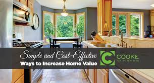ways to increase home value simple and cost effective ways to increase home value cooke realty