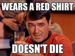Redshirt Meme - wears a red shirt doesn t die good luck scotty quickmeme