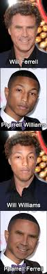 Pharrell Meme - the will ferrell pharrell williams mashup you can t unsee face