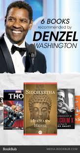 6 books recommended by denzel washington denzel washington