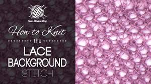 background stitch lace background stitch knitting stitch new stitch a day