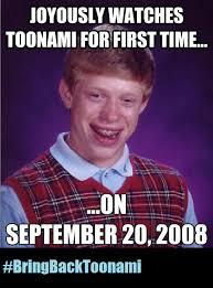 Blb Meme - even bad luck brian loved toonami toonami know your meme