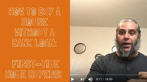 how to buy a house without a bank loan first time home buyers