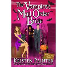 Halloweentown Series In Order by The Vampire U0027s Mail Order Bride By Kristen Painter