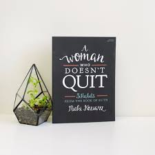 a woman who doesn u0027t quit 5 habits from the book of ruth bible