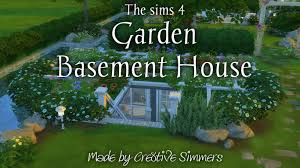the sims 4 garden basement house youtube