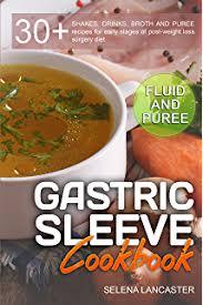 gastric sleeve cookbook 3 manuscripts 170 recipes for fluid