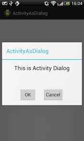 android activity android launch activity as dialog with custom layout