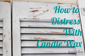 Paint For Wood Furniture by How To Distress With Candle Wax Honeybear Lane