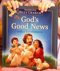 god u0027s good news bible storybook by billy graham children u0027s book