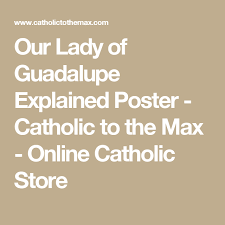 catholic store online our of guadalupe explained poster catholic store