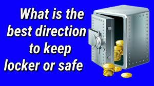 what is best direction to keep locker safe or cash box vastu