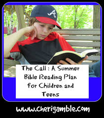 the call a summer bible reading plan for children and teens