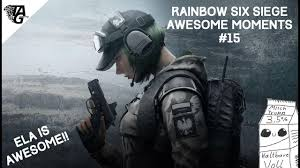 ela is awesome r6 awesome moments 15 youtube