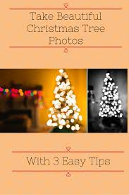 Take Better Christmas Tree Photos In 5 Easy Steps