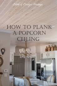 plank a popcorn ceiling