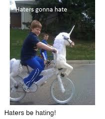 Haters Gonna Hate Meme Generator - unicorn bicycle meme life style by modernstork com