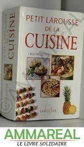 le petit larousse de la cuisine petit larousse de la cuisine 1800 recettes abebooks
