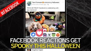halloween script background facebook u0027s reactions are set to get spooky for halloween but for
