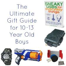 gift ideas for 10 to 13 year boys boys year and 13