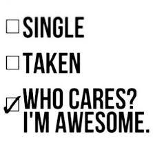 Single Taken Memes - single taken who cares i m awesome meme on sizzle