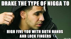 Drake The Type Of Meme - drake the type of nigga to album on imgur